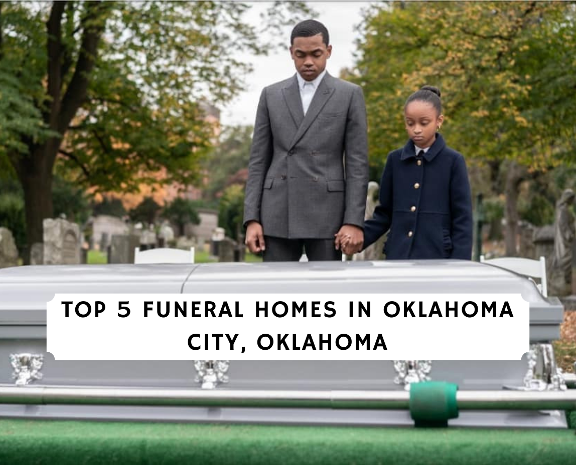 Top 5 Funeral Homes in Oklahoma City, Oklahoma